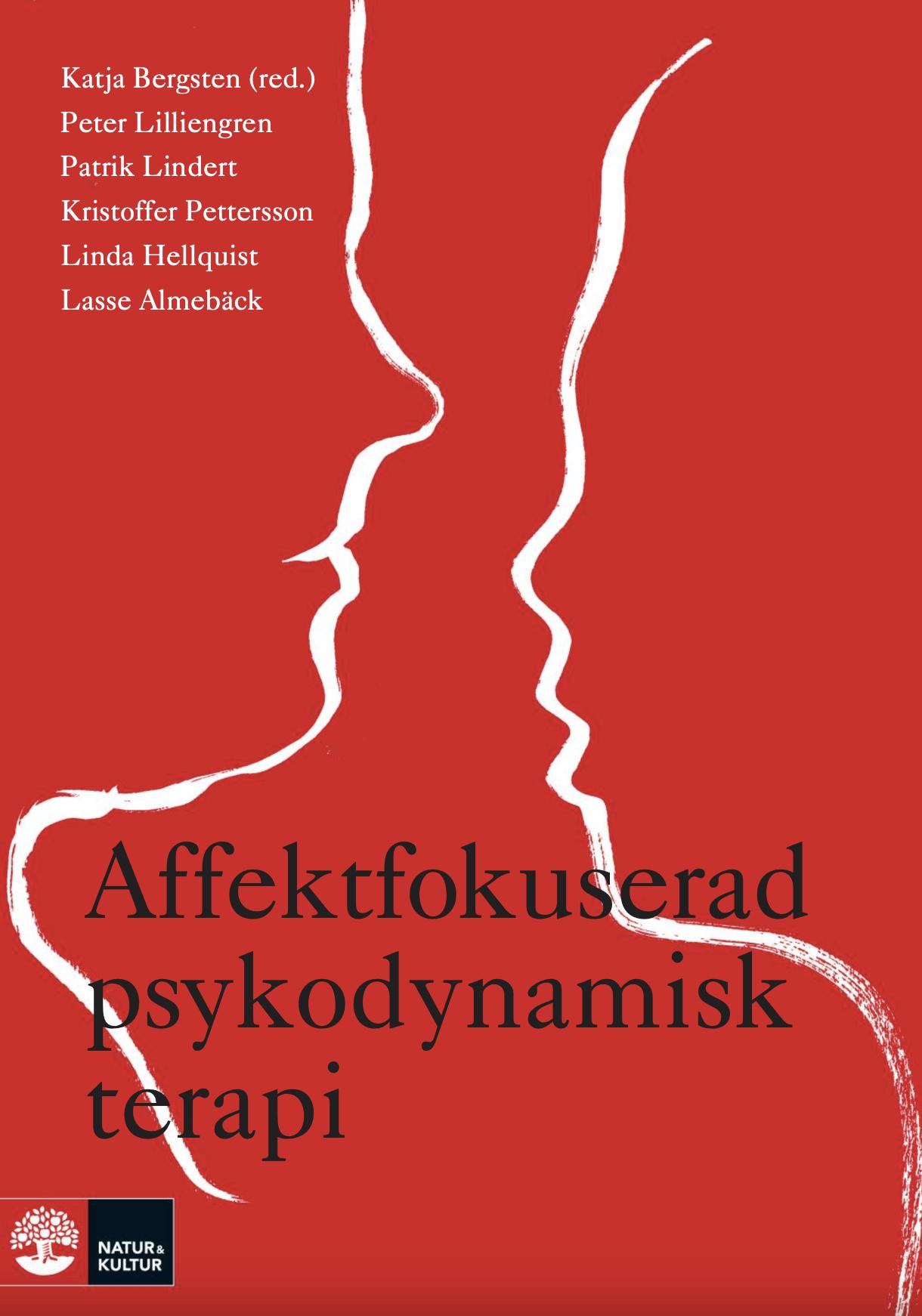 Bokomslag - Affektfokuserad psykodynamisk psykoterapi av Katja Lindert Bergsten, legitimerad psykolog Kristoffer Pettersson Stockholm